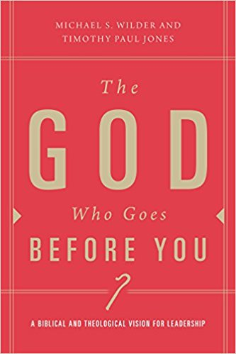 The God Who Goes Before You: Pastoral Leadership as Christ-Centered