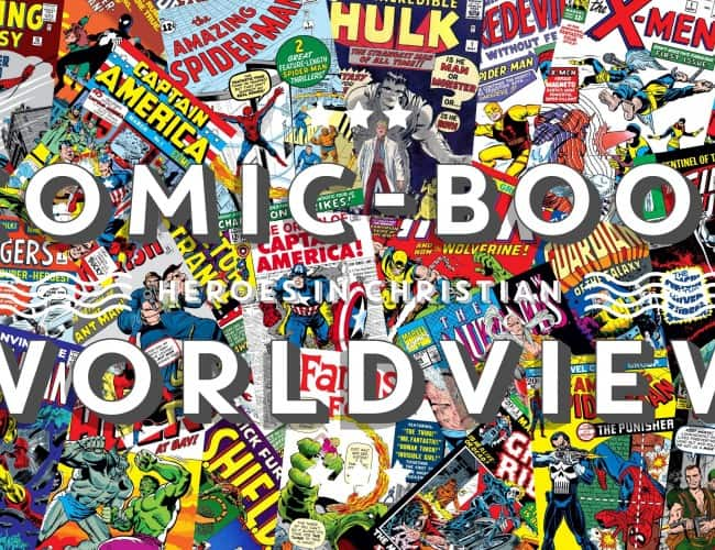 Culture: Comic-Book Heroes in a Christian Worldview